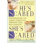 He's Scared, She's Scared: Understanding the Hidden Fears That Sabotage Your Relationships (BOK)