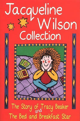 "The Jacqueline Wilson Collection: ""Story of Tracy Beaker"", ""Bed and Breakfast Star"" (BOK)"