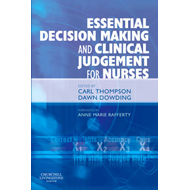 Essential Decision Making and Clinical Judgement for Nurses (BOK)