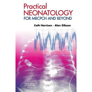 Practical Neonatology: for MRCPCH and Beyond (BOK)