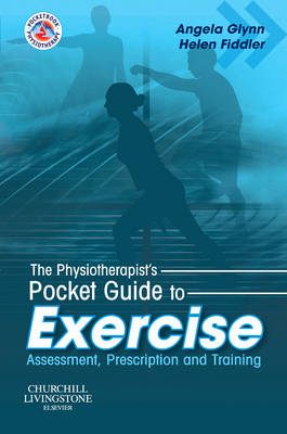 The Physiotherapist's Pocket Guide to Exercise: Assessment, Prescription and Training (BOK)