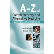 A-Z of Complementary and Alternative Medicine: A Guide for Health Professionals (BOK)