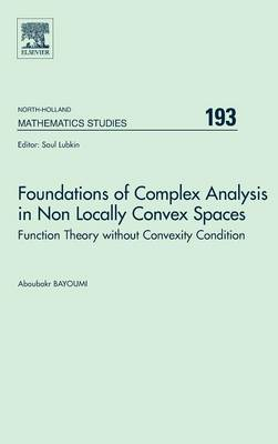 Foundations of Complex Analysis in Non Locally Convex Spaces (BOK)