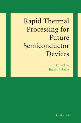 Rapid Thermal Processing for Future Semiconductor Devices (BOK)