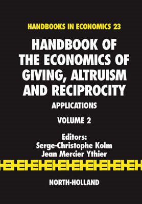 Handbook of the Economics of Giving, Altruism and Reciprocity: Applications (BOK)