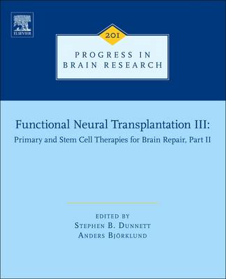 Functional Neural Transplantation III: Primary and Stem Cell Therapies for Brain Repair: Part II (BOK)