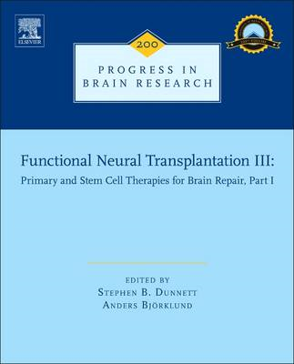Functional Neural Transplantation III: Pt. 1: Primary and Stem Cell Therapies for Brain Repair (BOK)