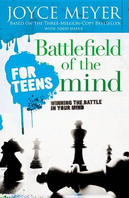 Battlefield of the Mind for Teens (BOK)