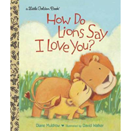 How Do Lions Say I Love You? (BOK)