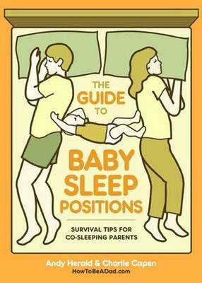 The Guide to Baby Sleep Positions: Survival Tips for Co-Sleeping Parents (BOK)