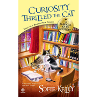 Curiosity Thrilled the Cat: A Magical Cats Mystery (BOK)