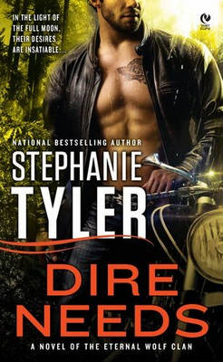 Dire Needs: A Novel of the Eternal Wolf Clan (BOK)
