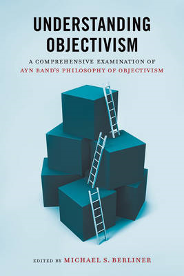 Understanding Objectivism: A Guide to Learning Ayn Rand's Philosophy (BOK)