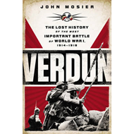 Verdun: The Lost History of the Most Important Battle of World War 1, 1914-1918 (BOK)
