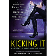 Kicking it: All New Tales of Murder, Magic and Manolos (BOK)