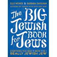 The Big Jewish Book for Jews: Everything You Need to Know to be a Really Jewish Jew (BOK)