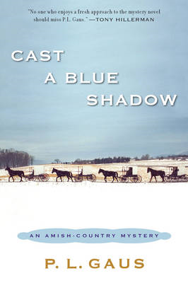 Cast a Blue Shadow: An Amish-country Mystery (BOK)