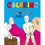 Coloring for Grown-Ups: The Adult Activity Book (BOK)