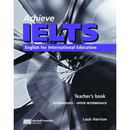 Achieve IELTS Teacher's Book: English for International Education: Intermediate to Upper Intermediat (BOK)