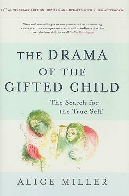 The Drama of the Gifted Child: The Search for the True Self (BOK)
