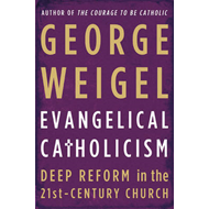 Evangelical Catholicism: Deep Reform in the 21st-Century Church (BOK)