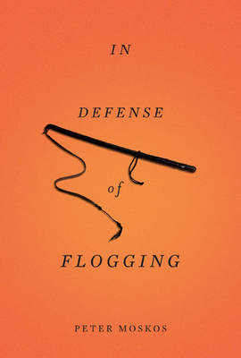 In Defense of Flogging (BOK)