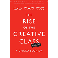 Rise of the Creative Class--Revisited (BOK)