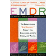 EMDR: The Breakthrough Therapy for Overcoming Anxiety, Stress and Trauma (BOK)