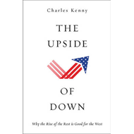 The Upside of down: Why the Rise of the Rest is Good for the West (BOK)
