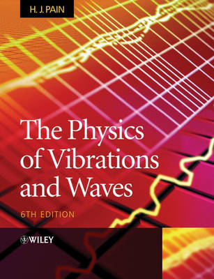 The Physics of Vibrations and Waves (BOK)