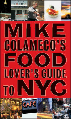 Mike Colameco's Food Lover's Guide to New York City (BOK)