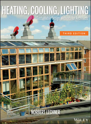Heating, Cooling, Lighting: Sustainable Design Methods for Architects (BOK)