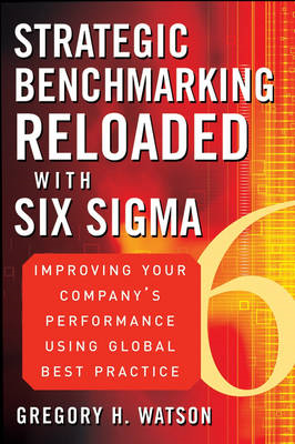 Strategic Benchmarking Reloaded with Six Sigma (BOK)