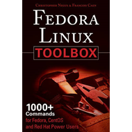 Fedora Linux Toolbox: 1000+ Commands for Fedora, CentOS and Red Hat Power Users (BOK)