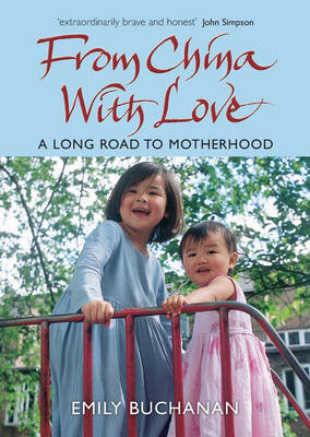 From China with Love: A Long Road to Motherhood (BOK)