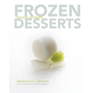 Frozen Desserts: A Comprehensive Guide for Food Service Operations (BOK)