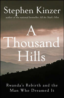 A Thousand Hills: Rwanda's Rebirth and the Man Who Dreamed it (BOK)