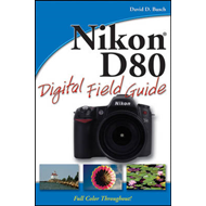 Nikon D80 Digital Field Guide (BOK)