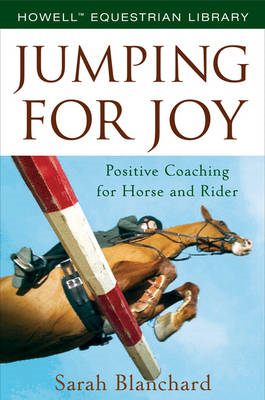 Jump with Joy: Positive Coaching for Horse and Rider (BOK)