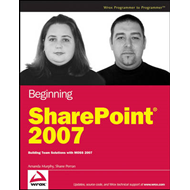 Beginning SharePoint 2007: Building Team Solutions with MOSS 2007 (BOK)