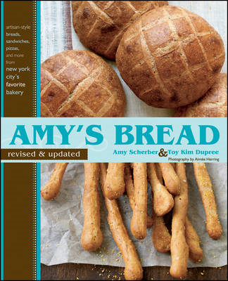 Amy's Bread: Artisan-style Breads, Sandwiches, Pizzas, and More from New York City's Favorite Bakery (BOK)