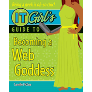 IT Girl's Guide to Becoming a Web Goddess (BOK)