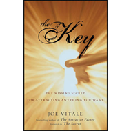 The Key: The Missing Secret for Attracting Anything You Want (BOK)