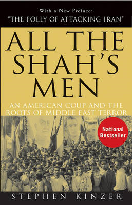 All the Shah's Men: An American Coup and the Roots of Middle East Terror (BOK)