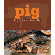 Pig: King of the Southern Table (BOK)