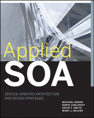 Applied SOA: Service-Oriented Architecture and Design Strategies (BOK)