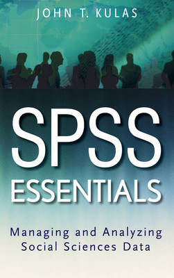 SPSS Essentials: Managing and Analyzing Social Sciences Data (BOK)