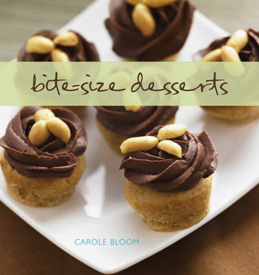 Bite-size Desserts: Creating Mini Sweet Treats, from Cupcakes and Cobblers to Custards and Cookies (BOK)