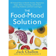 The Food Mood Solution: All Natural Ways to Banish Anxiety, Depression, Anger, Stress, Overeating, a (BOK)