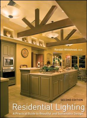Residential Lighting: A Practical Guide to Beautiful and Sustainable Design (BOK)